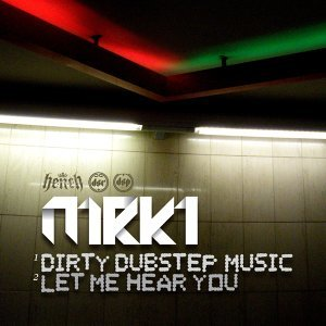 Dirty Dubstep Music / Let Me Hear You