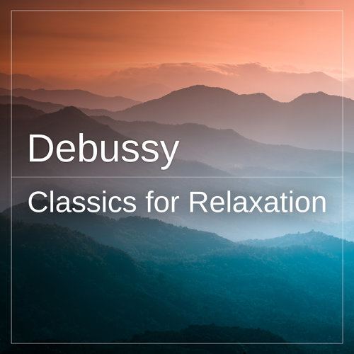 Debussy: Classics for Relaxation