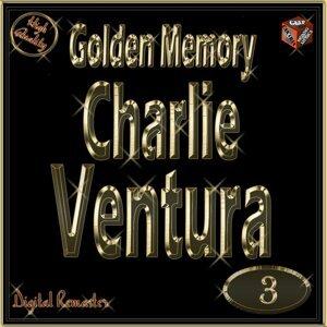 Golden Memory: Charlie Ventura, Vol. 3