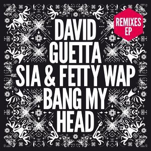 Bang My Head (feat. Sia & Fetty Wap) - Remixes EP