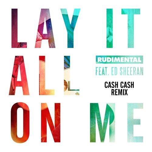 Lay It All on Me - Cash Cash Remix
