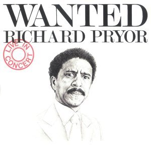 Wanted/Richard Pryor - Live In Concert