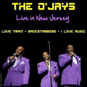 The O'Jays: Live in New Jersey