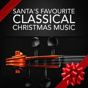 Santa's Favourite Classical Christmas Music