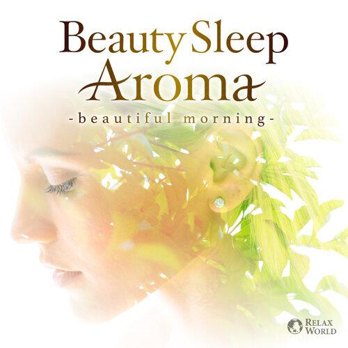 アロマセラピストがすすめる美しく眠るヒーリング・アロマ ~朝の目覚めを気持ちよく