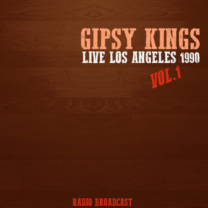 Gipsy Kings Live los Angeles 1990, Vol. 1