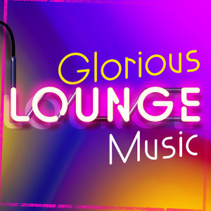 Glorious Lounge Music
