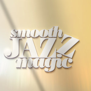 Smooth Jazz Magic