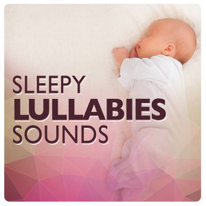 Sleepy Lullaby Sounds