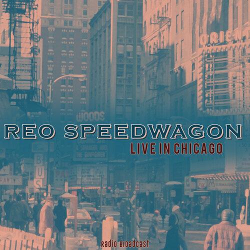 Reo Speedwagon: Live in Chicago