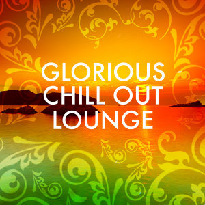 Glorious Chill out Lounge