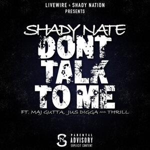 Dont Talk to Me (feat. Maj Gutta, Jus Digga & Thrill)