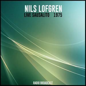 Nils Lofgren Live Sausalito 1975
