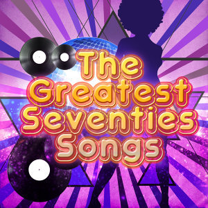 The Greatest Seventies Songs
