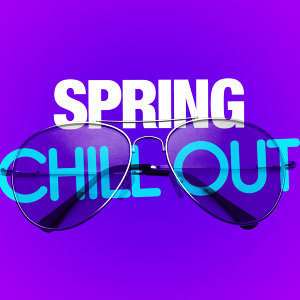 Spring Chill Out
