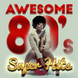 Awesome '80s Super Hits