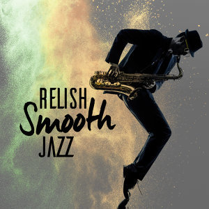 Relish Smooth Jazz