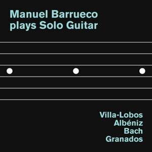 Manuel Barrueco plays Solo Guitar: Villa-Lobos, Albéniz, Bach and Granados