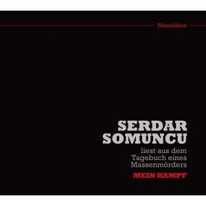 """Serdar Somuncu liest aus dem Tagebuch eines Massenmörders """"Mein Kampf"""" - Neuedition"""