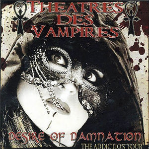 Desire of Damnation - The Addiction Tour