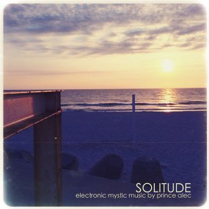 Solitude - Electronic Mystic Music