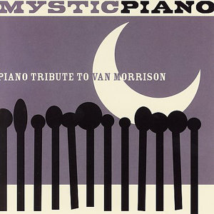 Piano Tribute To Van Morrison: Mystic Piano