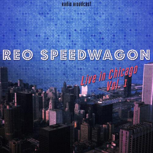 Reo Speedwagon: Live in Chicago, Vol. 1