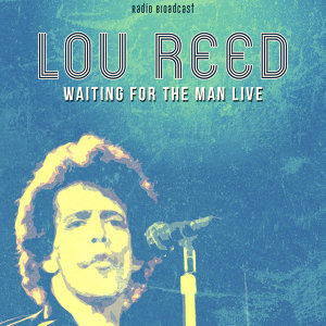 Lou Reed: Waiting for the Man Live