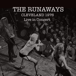 The Runaways: Live in Cleveland 1976