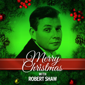 Merry Christmas with Robert Shaw
