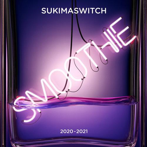 スキマスイッチ TOUR 2020-2021 Smoothie - Live