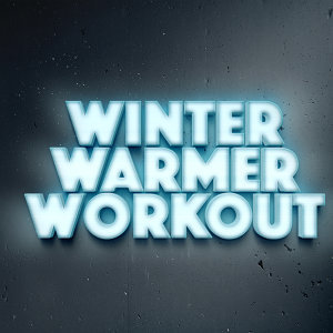 Winter Warmer Workout