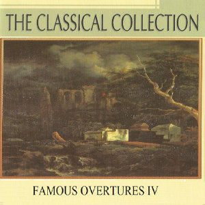 The Classical Collection, Famous Overtures IV