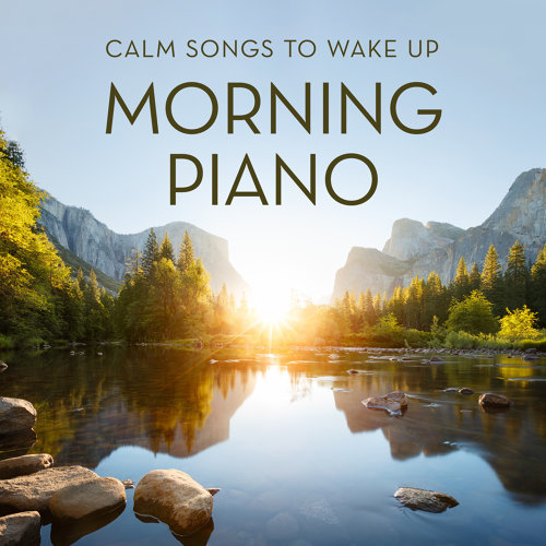 Morning Piano: Calm Songs to wake up (朝ピアノ ~目覚めのための穏やかな音色~)