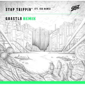Stop Trippin' (feat. iDA Hawk) [Ghastly Remix] - Single