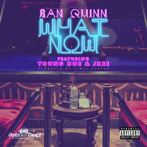 What Now (feat. Young Doe, Jkee) - Single