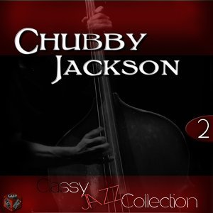 Classy Jazz Collection: Chubby Jackson, Vol. 2