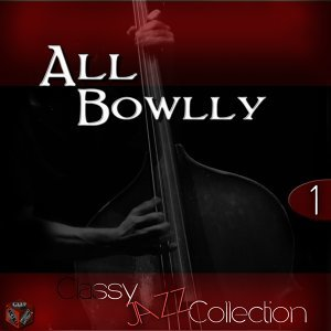 Classy Jazz Collection: Al Bowlly, Vol. 1