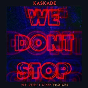 We Don't Stop - Remixes