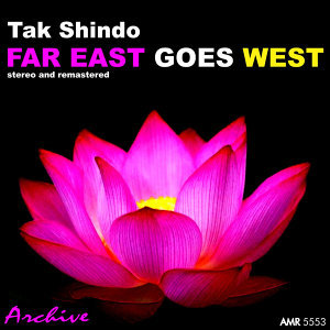 The Exotic World of Tak Shindo: Far East Goes Western