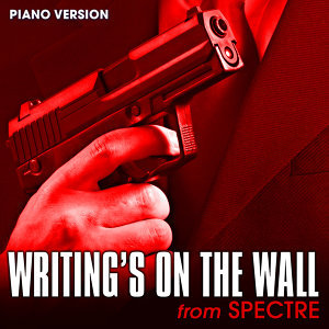 "Writing's on the Wall (From ""Spectre"")"