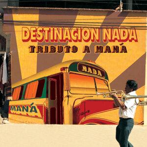 Destinacion Nada: Tributo a Maná