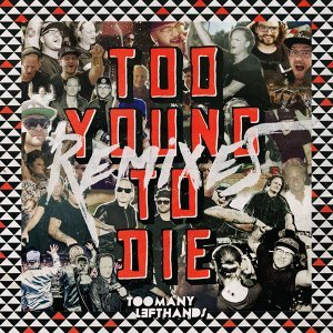Too Young To Die - Remixes