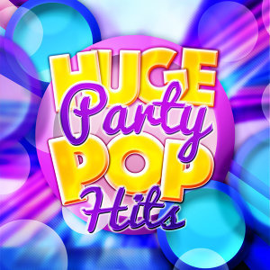 Huge Party Pop Hits