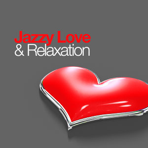 Jazzy Love and Relaxation