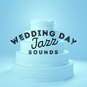 Wedding Day Jazz Sounds