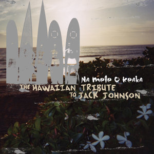 Na Mele O Keaka: The Hawaiian Tribute to Jack Johnson