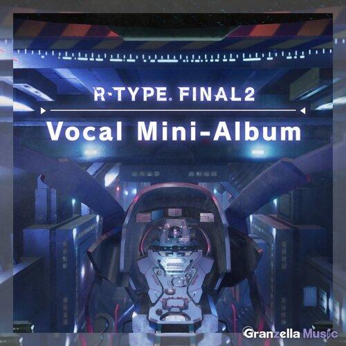 R-Type Final 2 Vocal Mini-Album