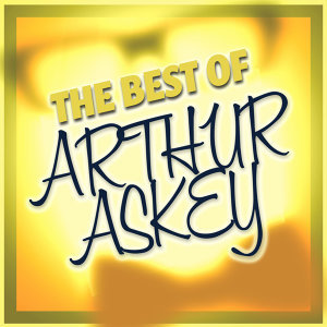 The Best Of Arthur Askey