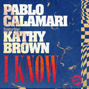 I Know (feat. Kathy Brown)
